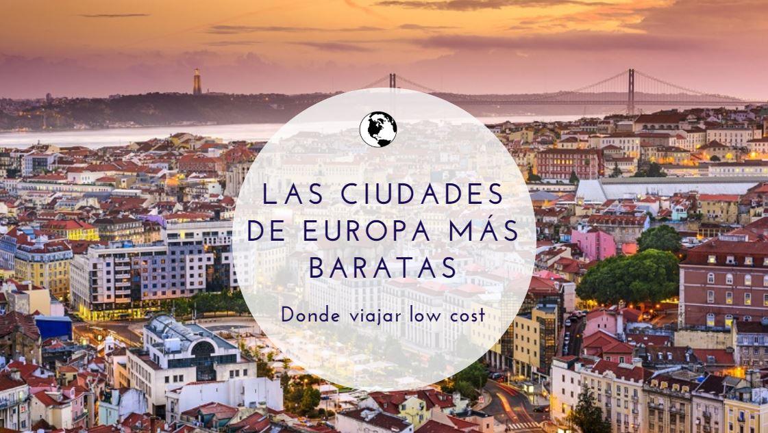 las ciudades de Europa más baratas
