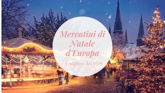 mercatini di natale europa 2019
