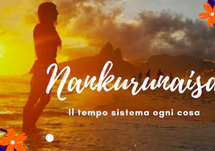 Nankurunaisa: il tempo sistema ogni cosa